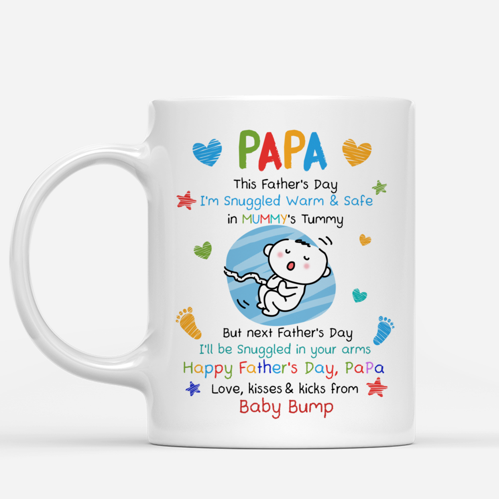 Personalized Mug - From The Bump - PaPa, This Father's Day I'm Snuggled Warm & Safe In Your Tummy. But next Father's Day, I'll be Snuggled in your arms_1