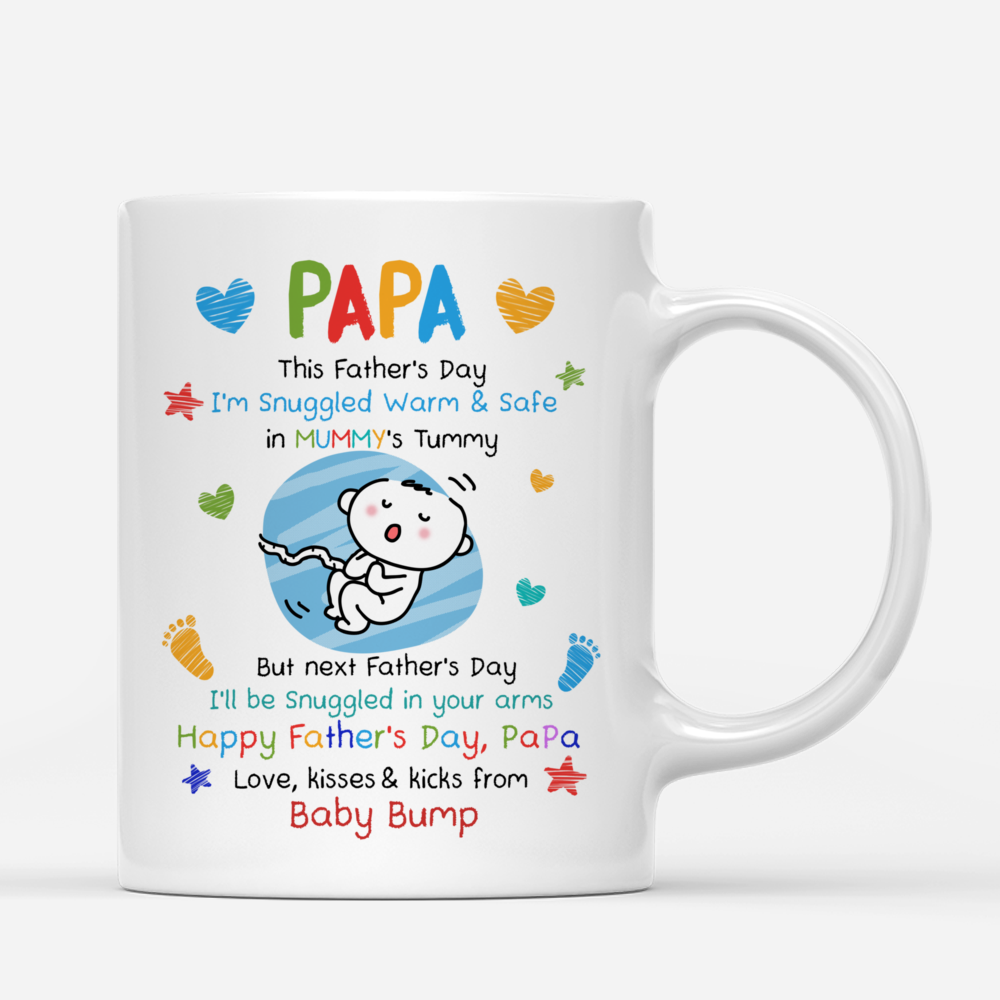 Personalized Mug - From The Bump - PaPa, This Father's Day I'm Snuggled Warm & Safe In Your Tummy. But next Father's Day, I'll be Snuggled in your arms_2