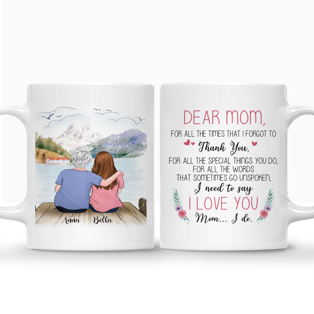 Personalized Mug - Family - Dear Mom, For All The Time That I Forgot To Thank You_3