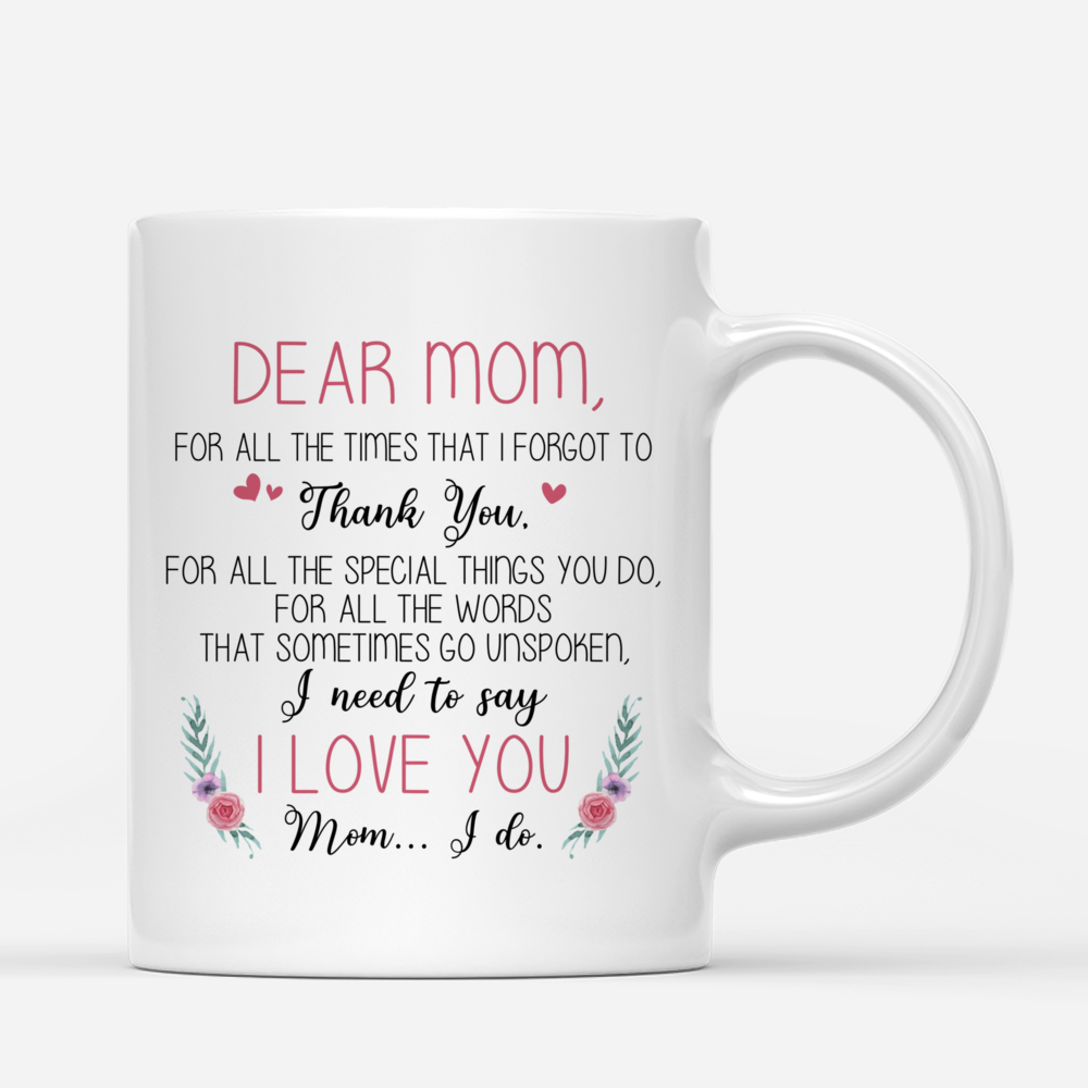 Personalized Mug - Family - Dear Mom, For All The Time That I Forgot To Thank You_2