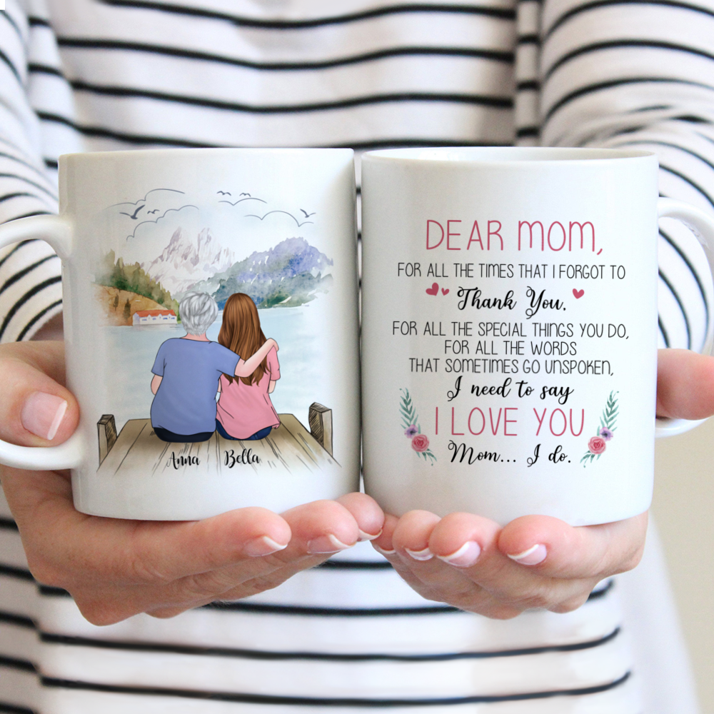 Personalized Mug - Family - Dear Mom, For All The Time That I Forgot To Thank You