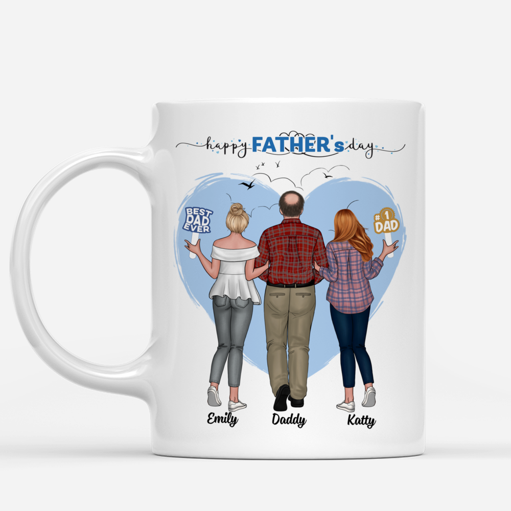 Personalized Mug - Father & Daughters (H2) - Dad, No Matter What Life Throws At You, At Least You Don't Have Ugly Daughters - 2D_2