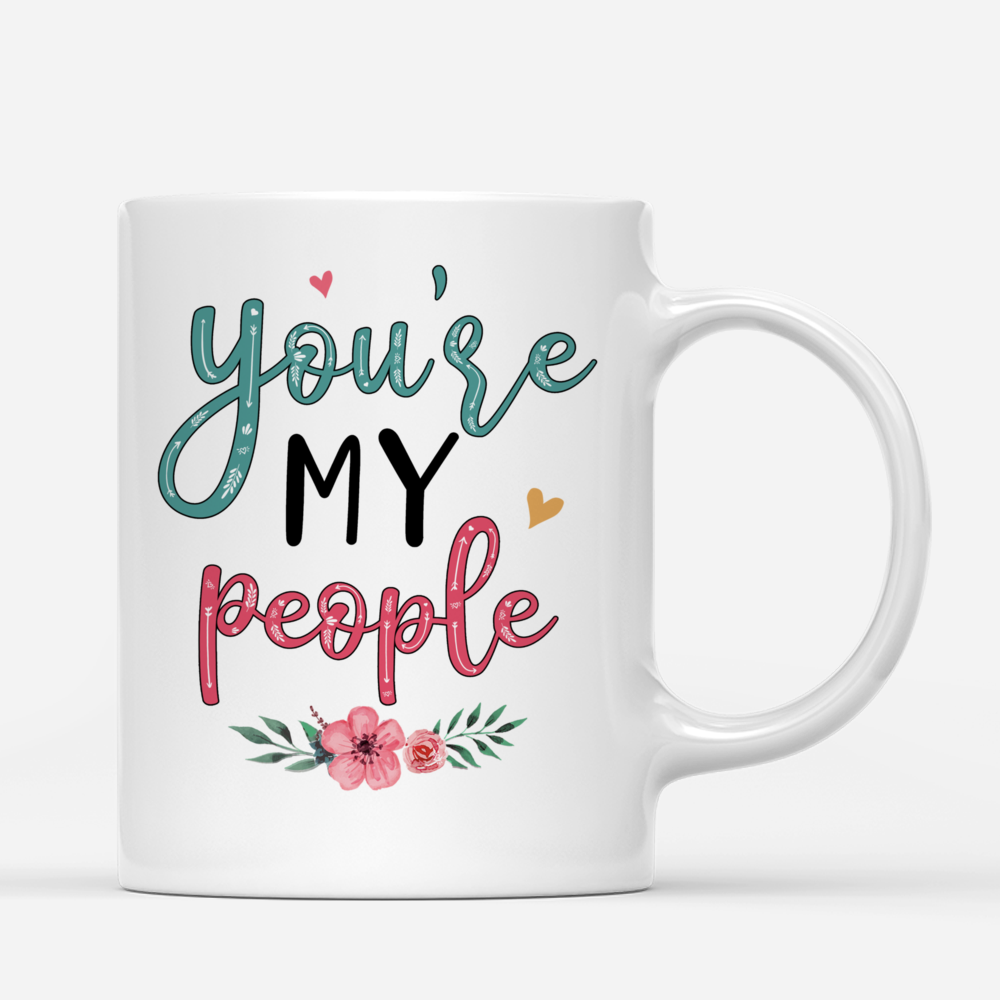 Personalized Mug - Friends - You're My People (V3)_4