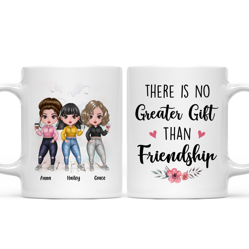 Personalized Mug - There Is No Greater Gift Than Friendship (Up to 7 Girls)_4