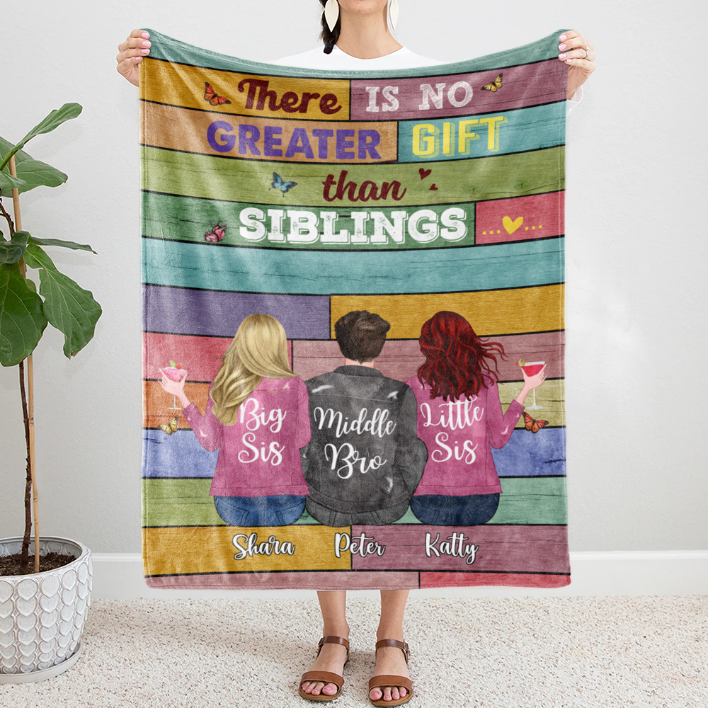 Personalized Blanket - Up to 6 Siblings - There Is No Greater Gift Than Siblings (6361)_1