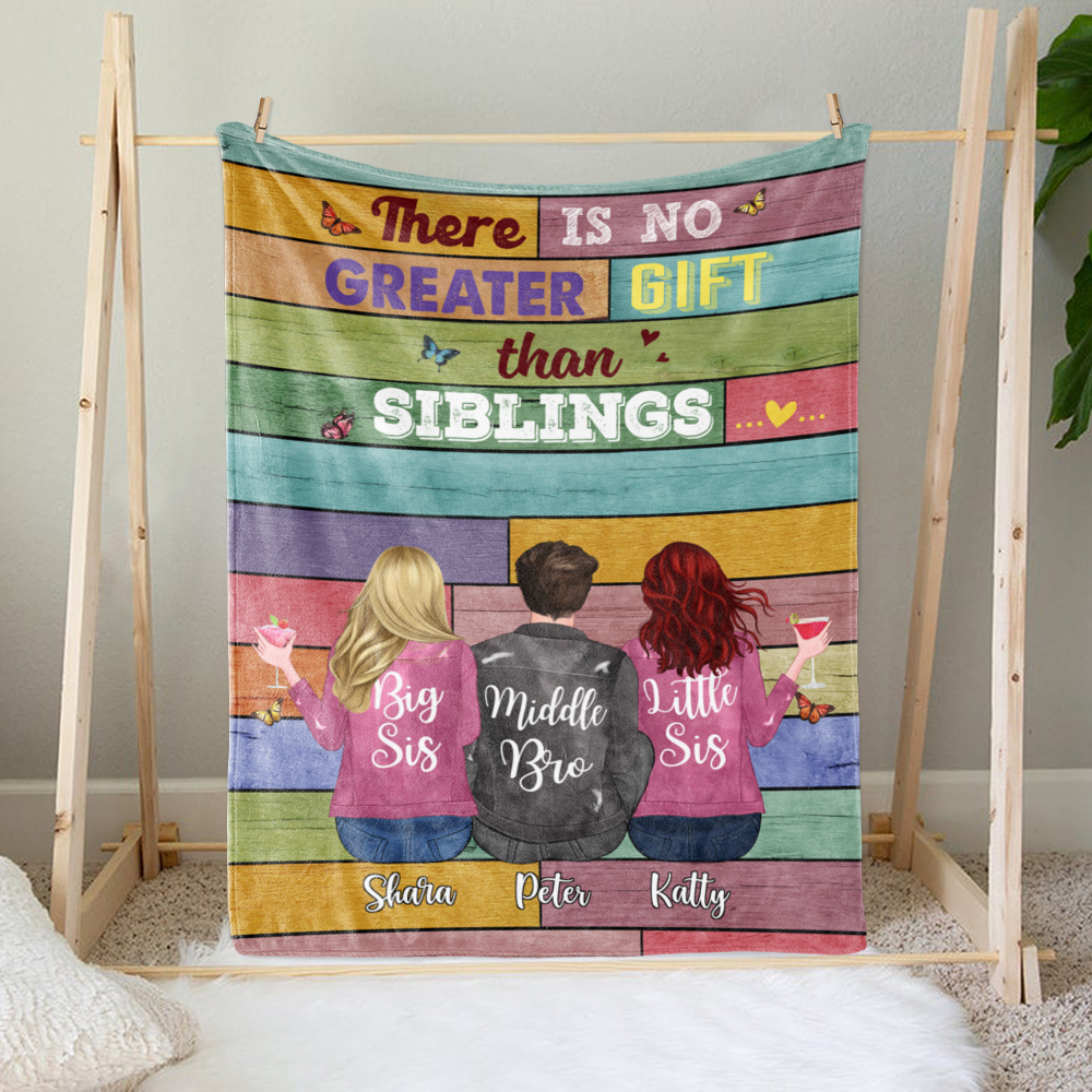 Personalized Blanket - Up to 6 Siblings - There Is No Greater Gift Than Siblings (6361)_2