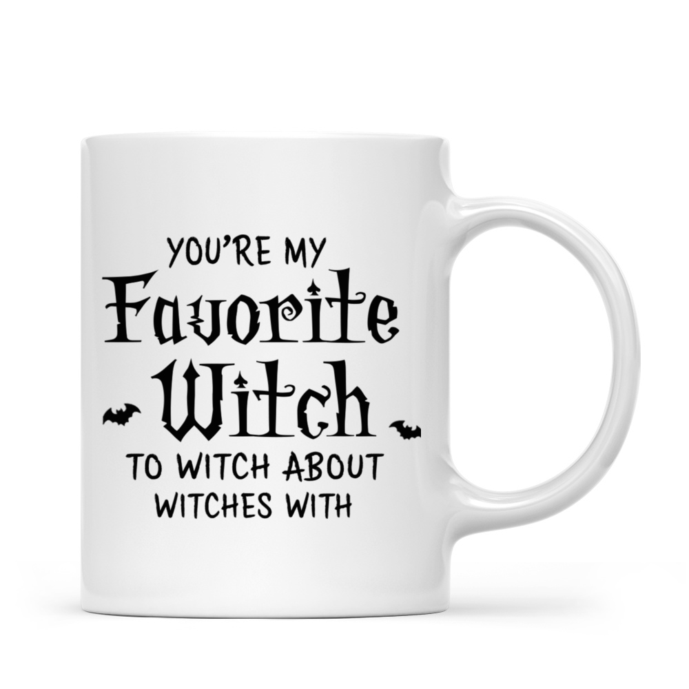 Personalized Mug - Halloween Party - You're My Favorite Witch To Witch About Witches With_2
