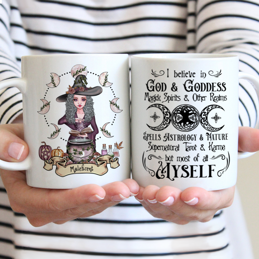 Personalized Mug - Witch - I Believe In God And Goddess Magick Spirits And Other Realms Spells Astrology And Nature, Supernatural Tarot And Karma But Most Of All Myself