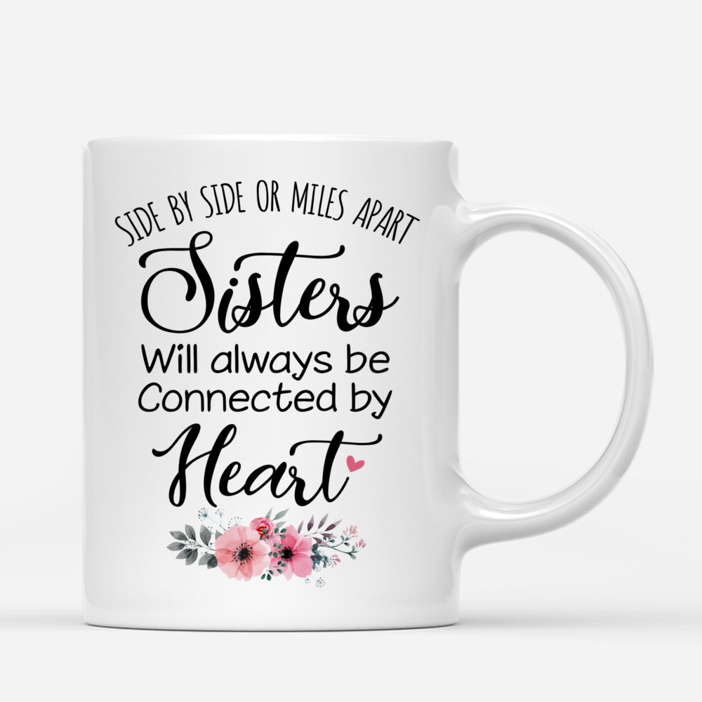 Personalized Mug - Up to 5 Girls - Side by side or miles apart, Sisters will always be connected by heart - Orange_2