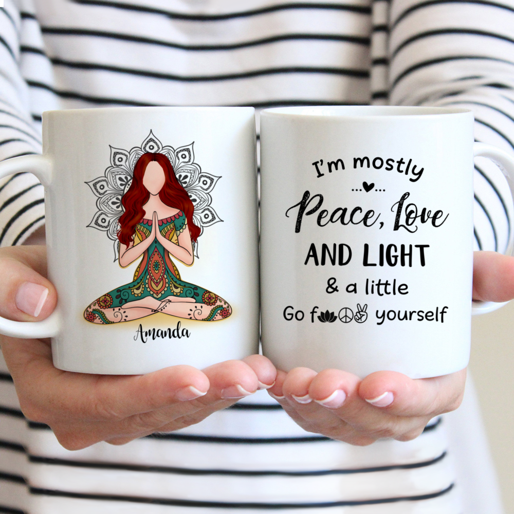 Personalized Mug - Funny Mug - I'm Mostly Peace Love & Light And A Little Go F Yourself v2
