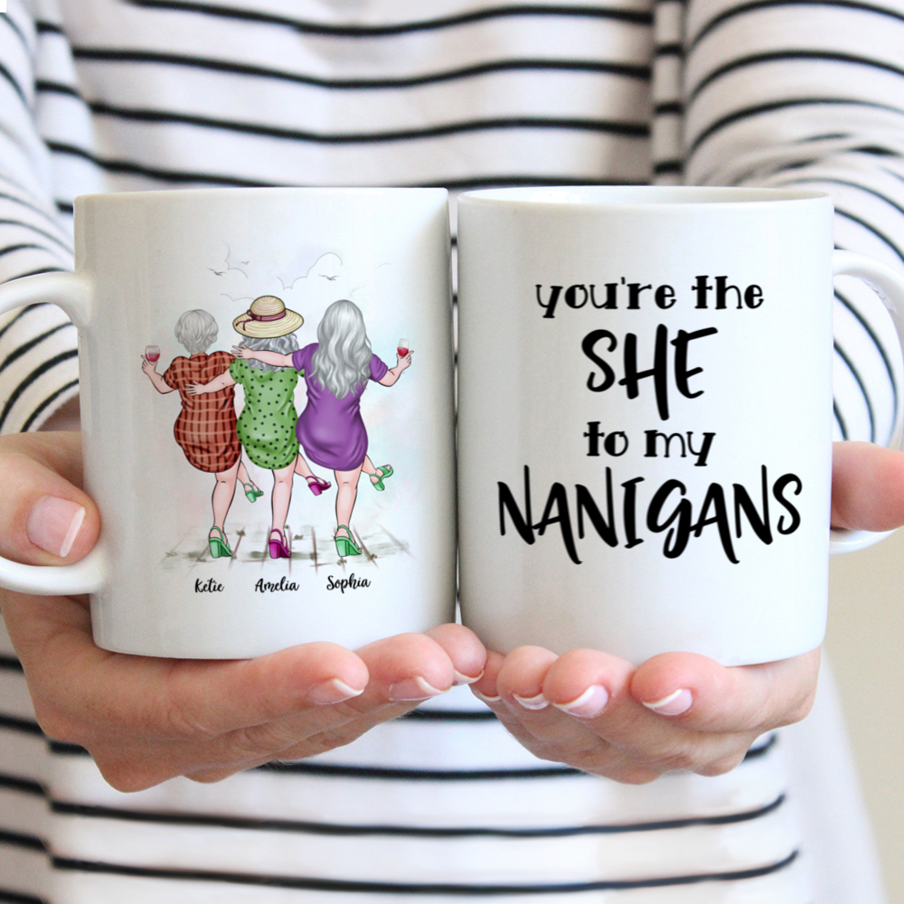 Personalized Mug - Best friends - You Are The She To My Nanigans