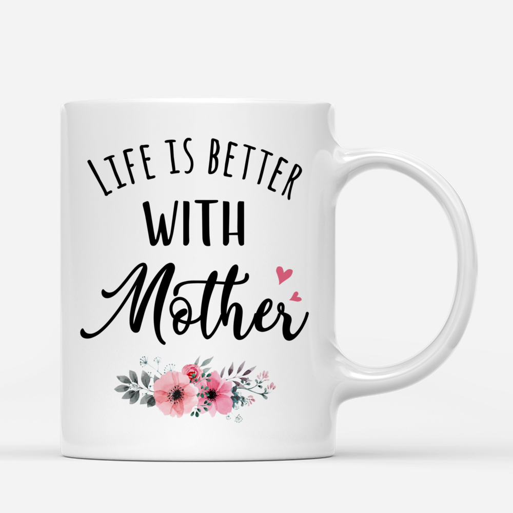 Personalized Mug - Mother and Daughter - Life is better with Mother (3215)_2