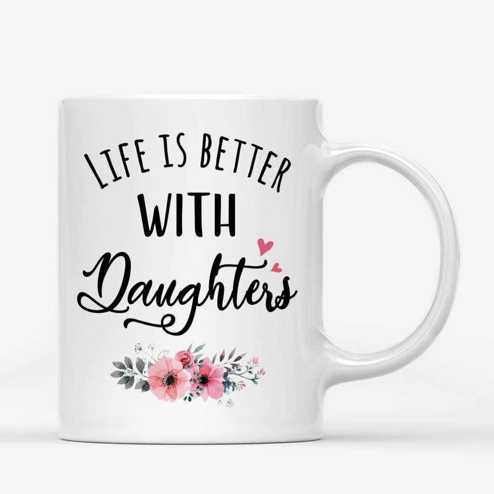 Personalized Mug - Mother and Daughter - Life is better with Daughters (3215)_2