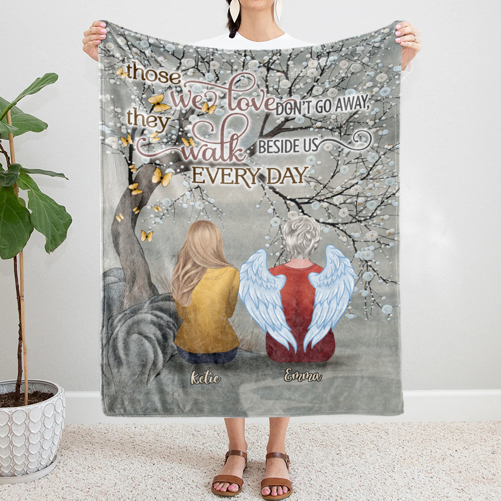 Personalized Blanket - Family - Those We Love Don't Go Away They Walk Beside Us Everyday - Blanket