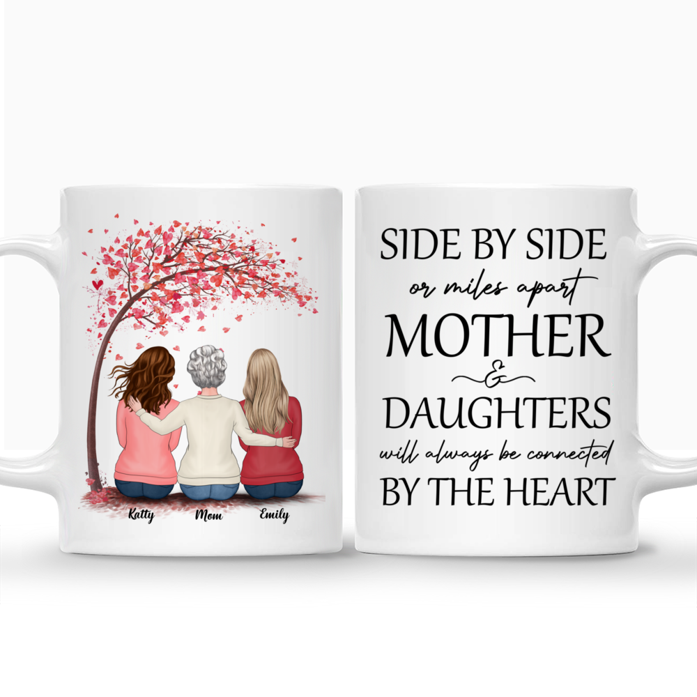 Personalized Mug - Mother & Daughters - Side by side or miles apart Mother & Daughters will always be connected by the Heart (Love Tree)_3