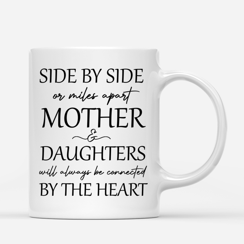 Personalized Mug - Mother & Daughters - Side by side or miles apart Mother & Daughters will always be connected by the Heart (Love Tree)_2