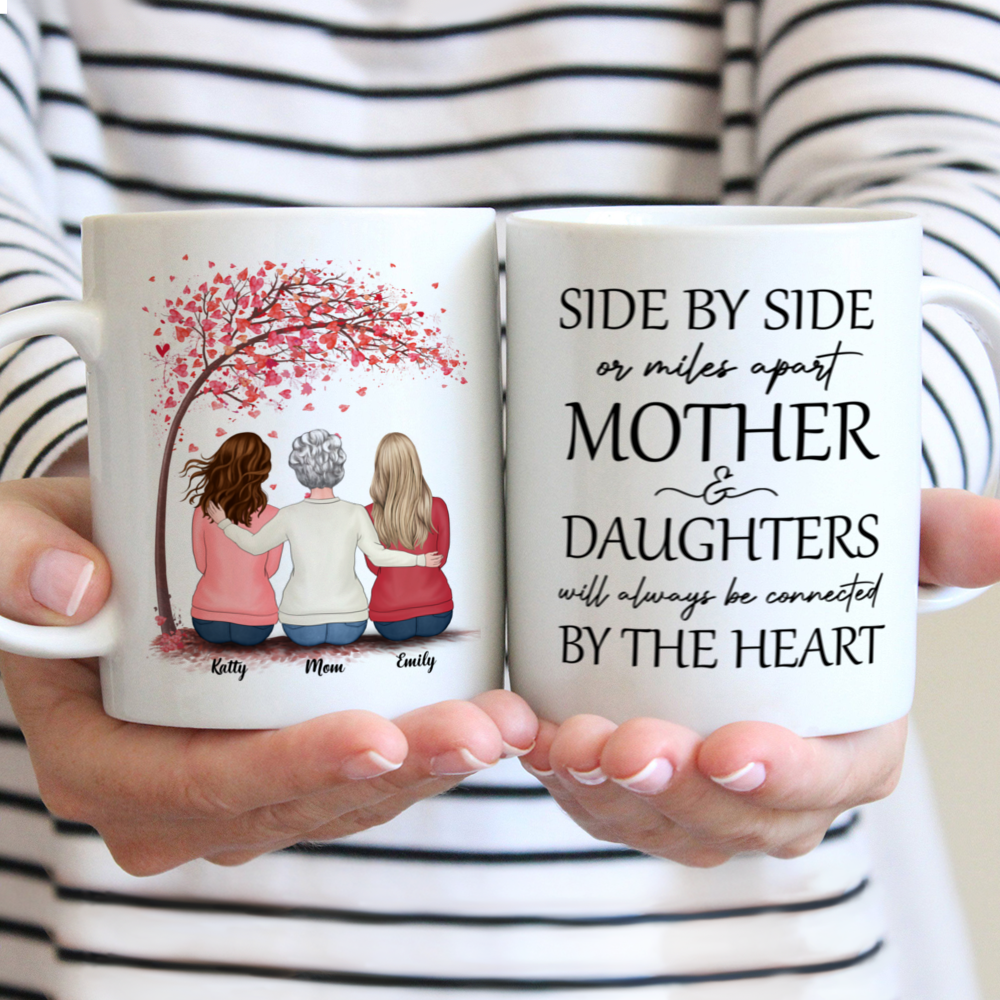 Personalized Mug - Mother & Daughters - Side by side or miles apart Mother & Daughters will always be connected by the Heart (Love Tree)