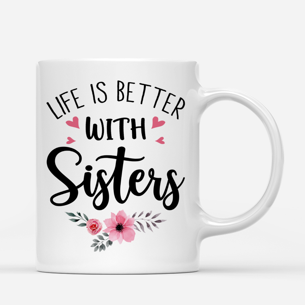 Personalized Mug - Up to 6 Sisters - Life is better with Sisters (Ver 2) (3984)_2