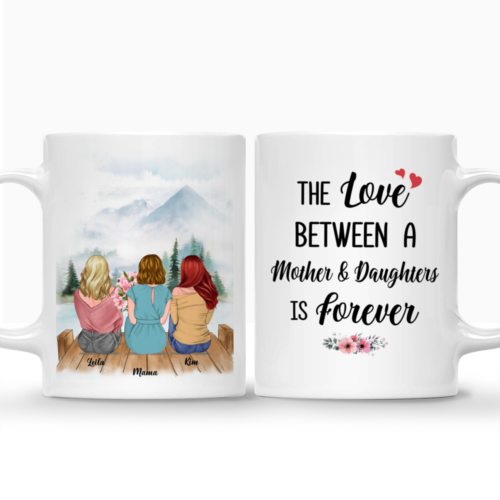 Personalized Mug - Mother & Daughter - The love between a Mother and Daughters is forever- Romance_3