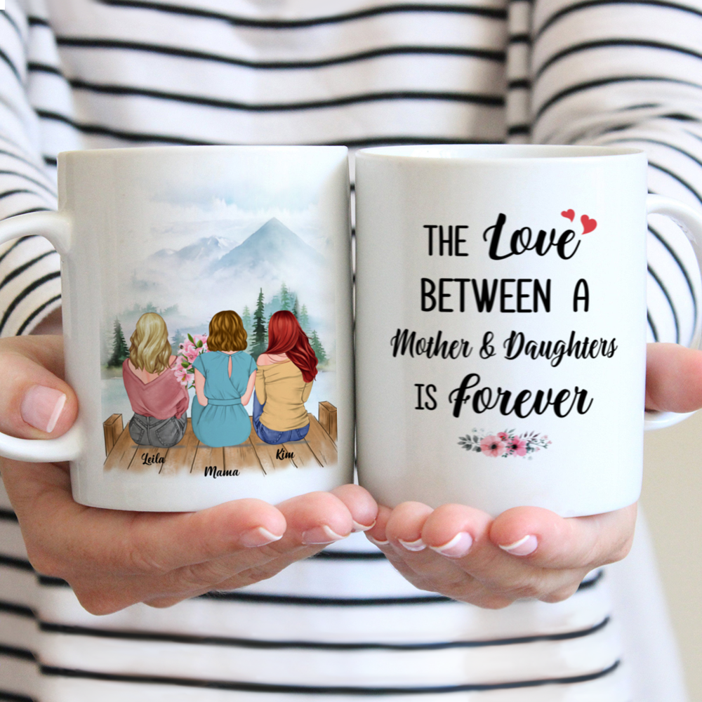 Personalized Mug - Mother & Daughter - The love between a Mother and Daughters is forever- Romance