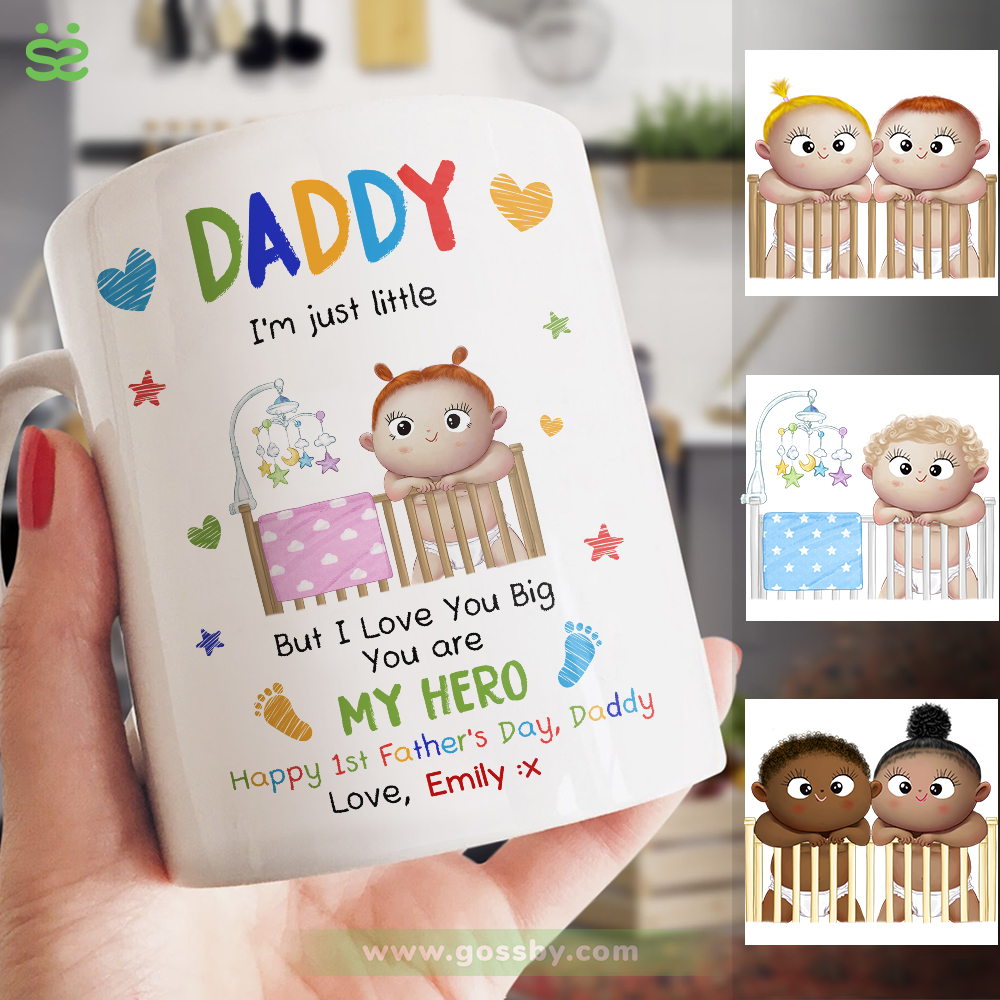 Personalized Mug - First Father's Day - Daddy, I'm just little. But I love you Big. You are my Hero