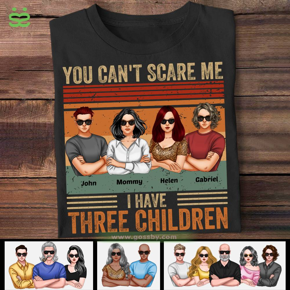 Personalized Shirt - Family - You Can't Scare Me I Have Three Children (Mom Black)