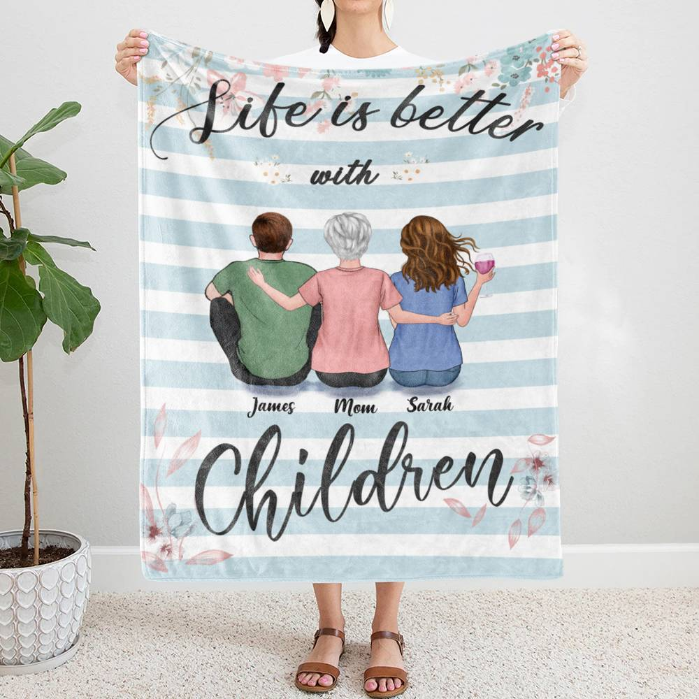 Personalized Blanket - Mother's Day Blanket - BG 3 - Life is Better with Children