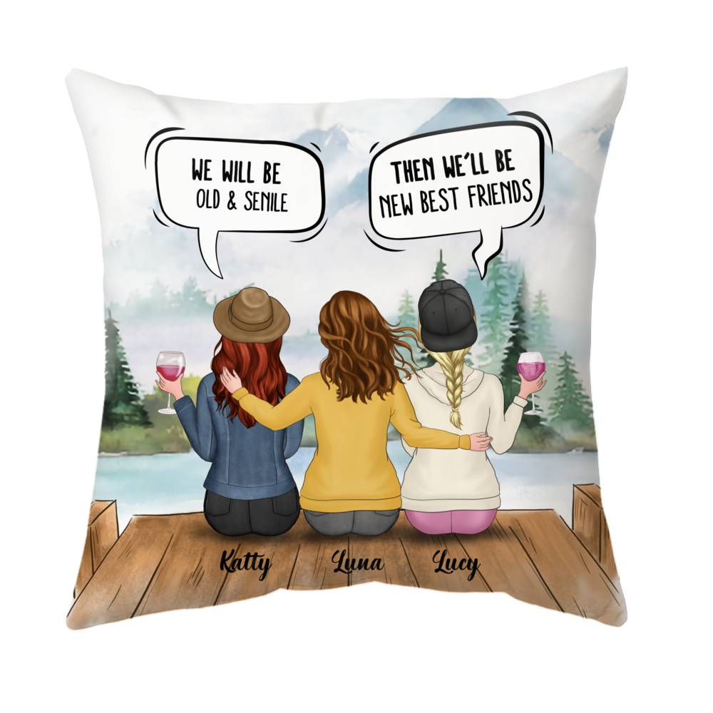 Personalized Pillow - Best Friends - We'll Be Old And Senile, Then We'll Be New Best Friends