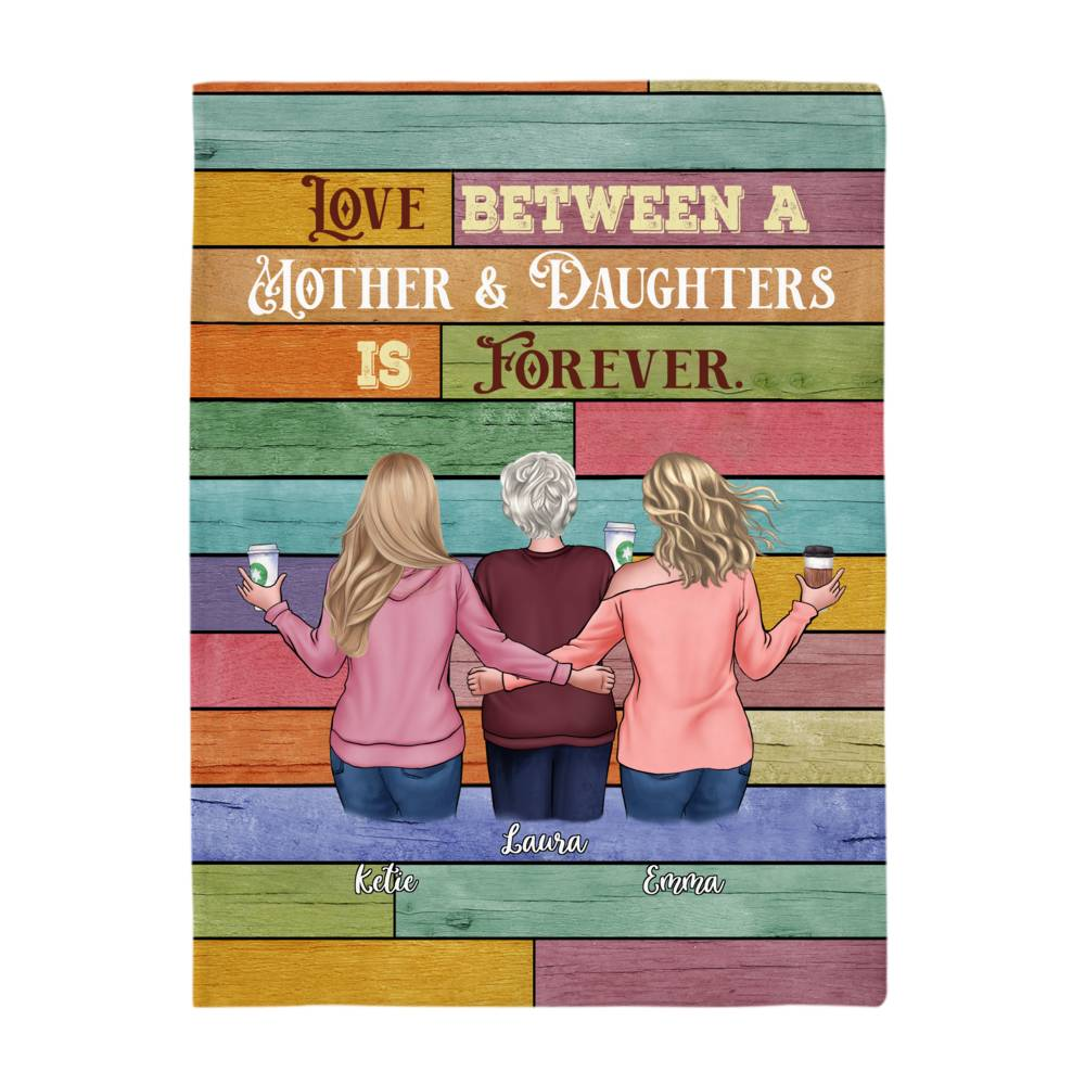 Personalized Blanket - Mother & Daughters - Love between a Mother and Daughters is forever (6731)_3