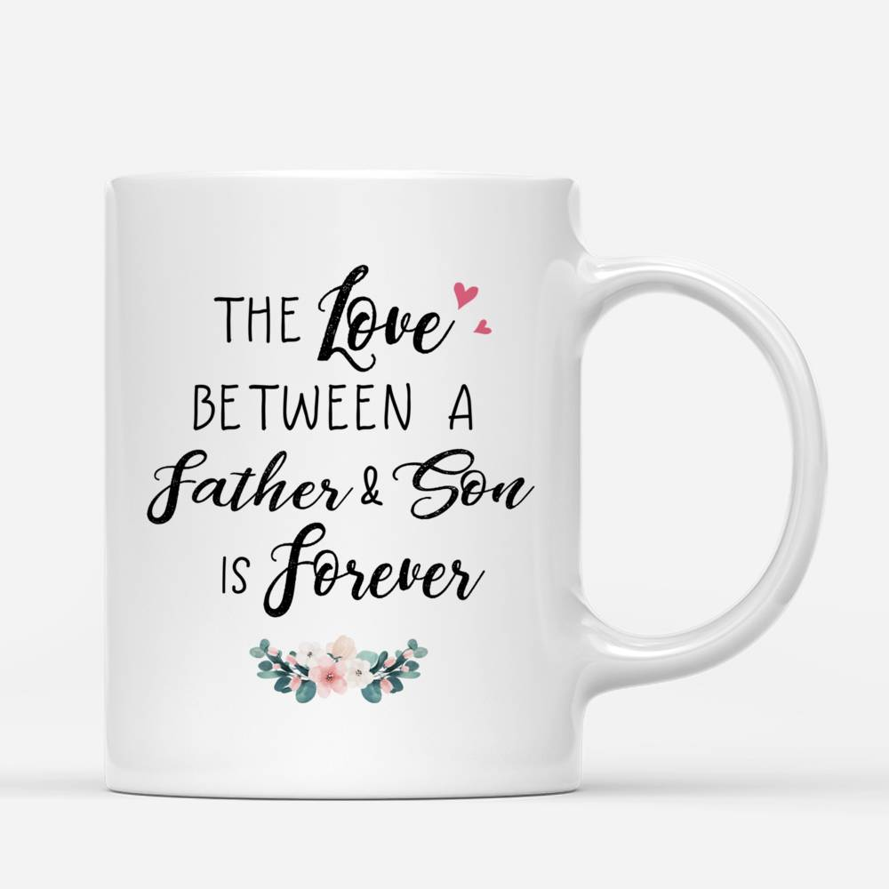 Personalized Mug - 1st Father's Day - The Love Between A Father & Son is Forever_2