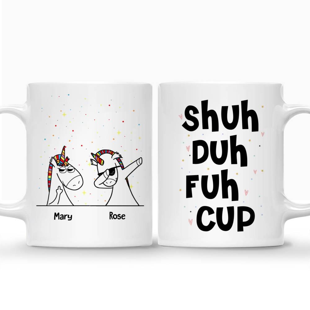 Personalized Mug - Unicorn Friends - Shuh Duh Fuh Cup_3