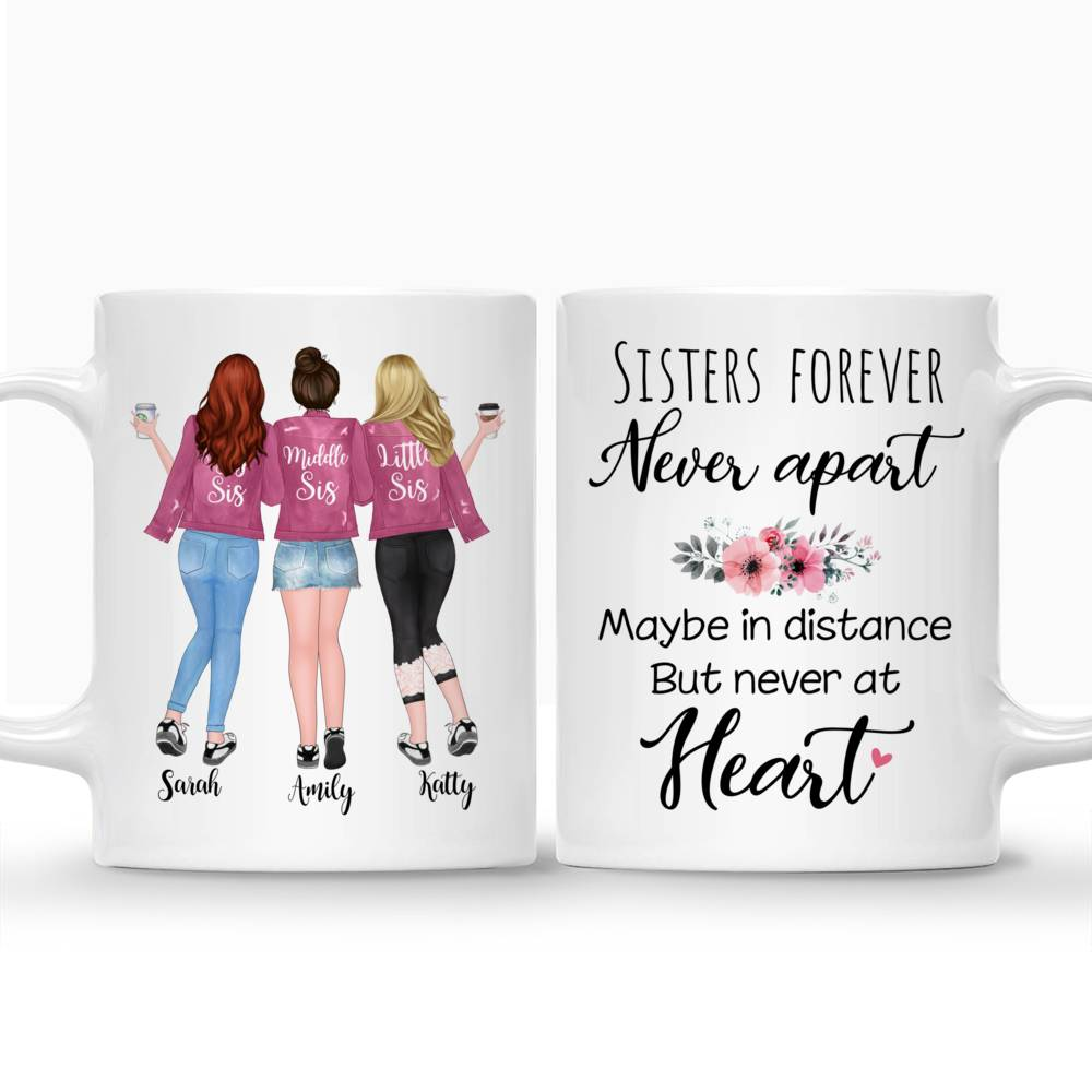 Personalized Mug - Up to 5 Sisters - Sisters forever, never apart. Maybe in distance but never at heart (1545)_3