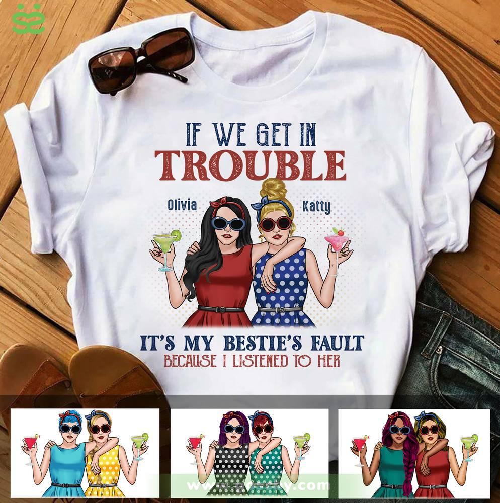 Personalized Shirt - Trouble Besties - If We Get in Trouble, It's My Bestie's Fault