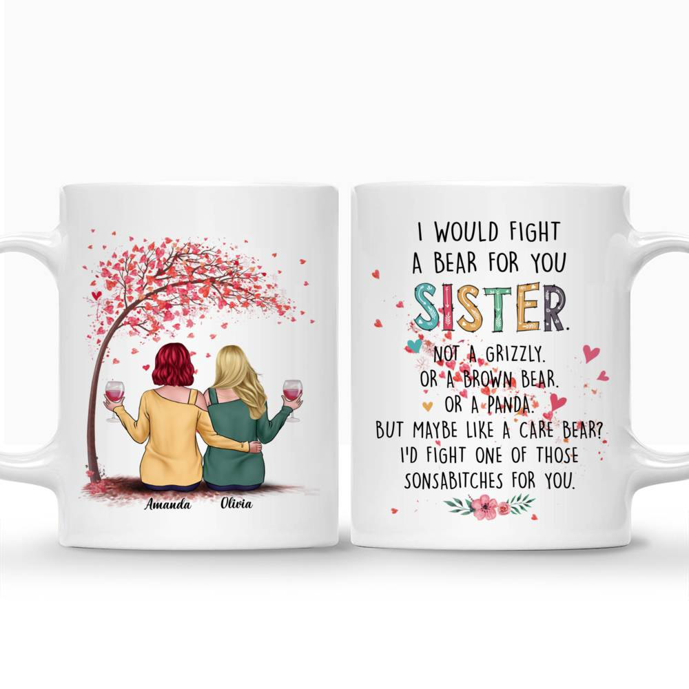 Personalized Mug - Love Tree 2 - I Would Fight A Bear For You Sister (Heart)_3