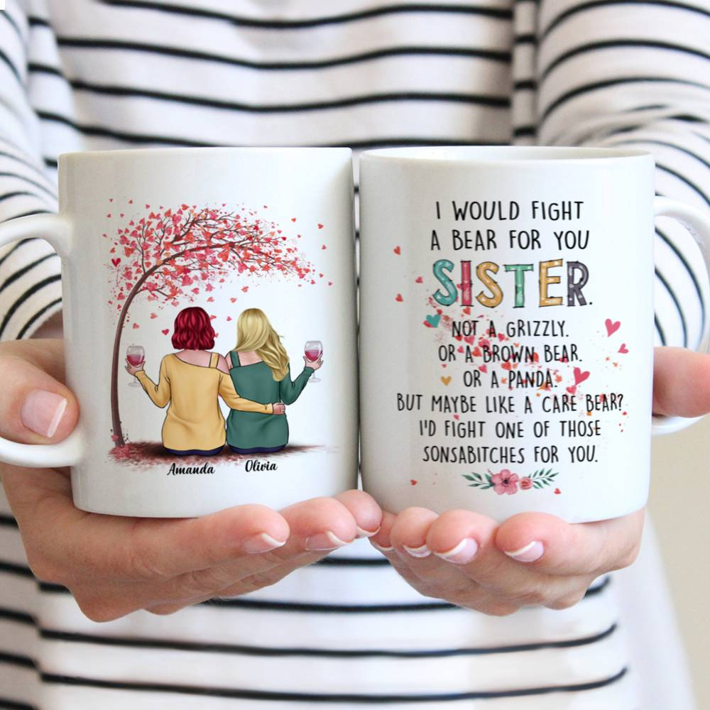 Personalized Mug - Love Tree 2 - I Would Fight A Bear For You Sister (Heart)