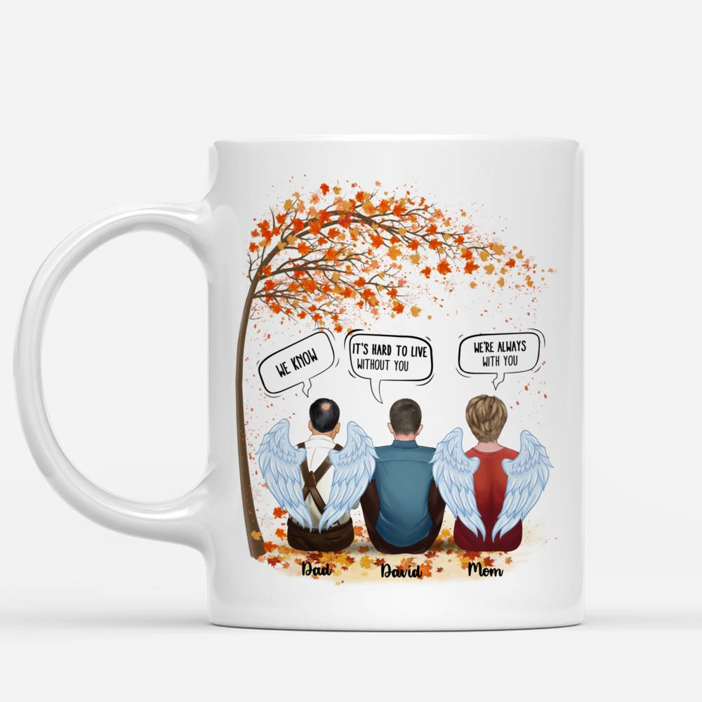 Personalized Mug - Memorial Mug - It's Hard To Live With Out You Mom & Dad
