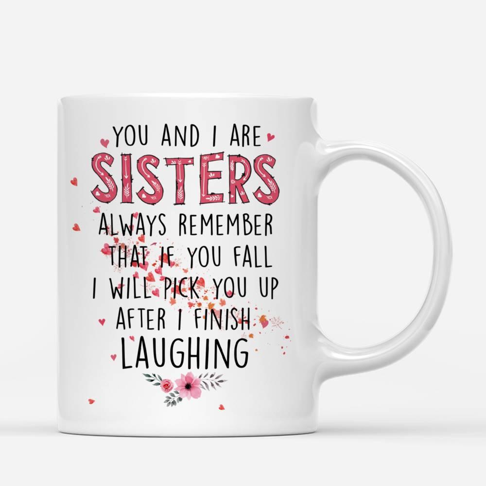 Personalized Mug - Up to 6 Sisters - You And I Are Sisters (Pink)_2