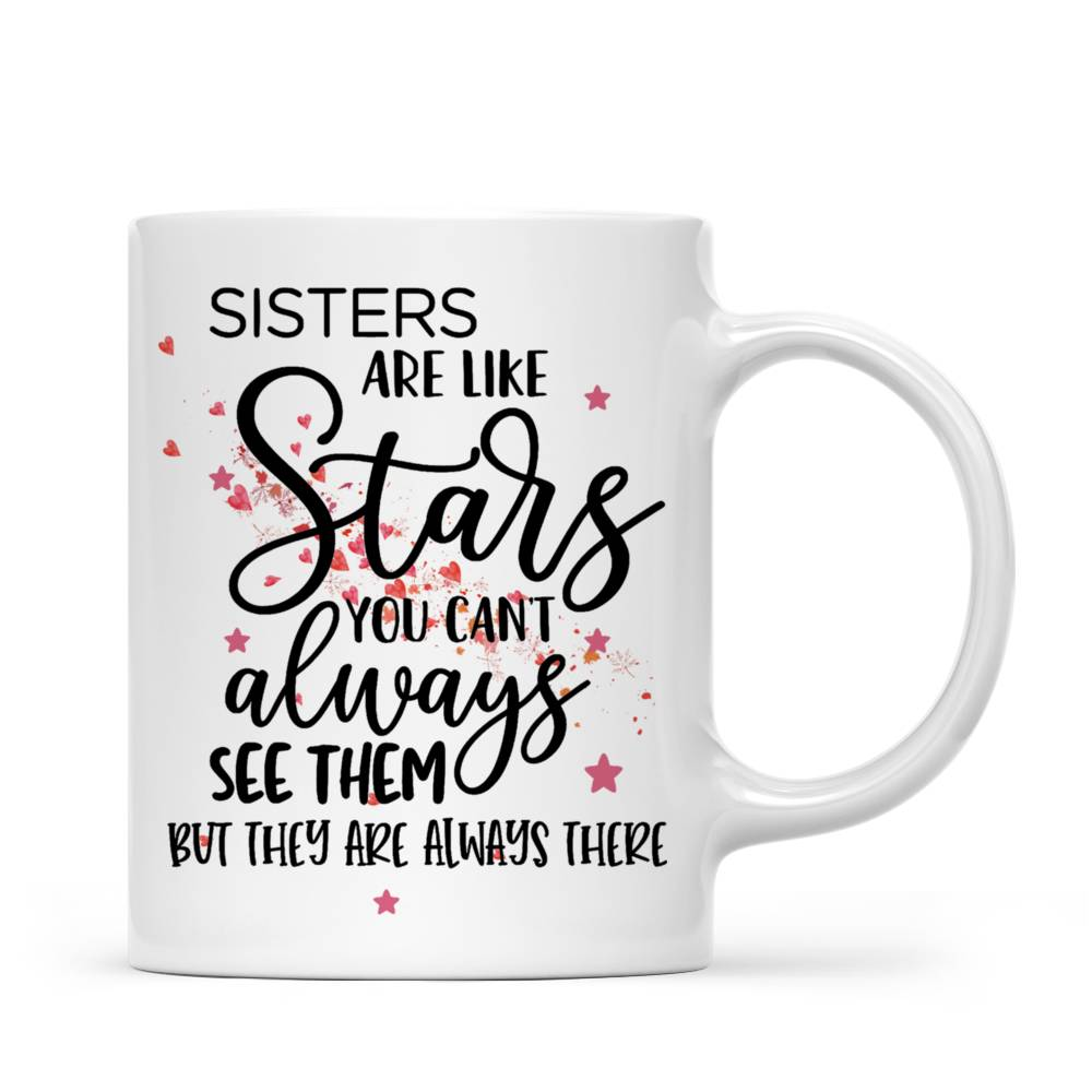 Personalized Mug - Up to 7 Sisters - Sisters are like stars, you can't always see them, but you know they're always there (T7416)_2