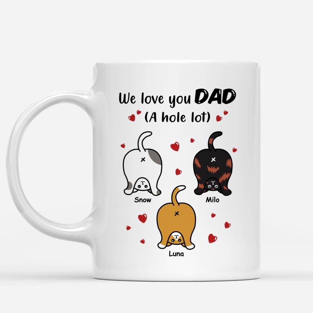 Personalized Mug - Cat Dad Mug - We Love You Dad