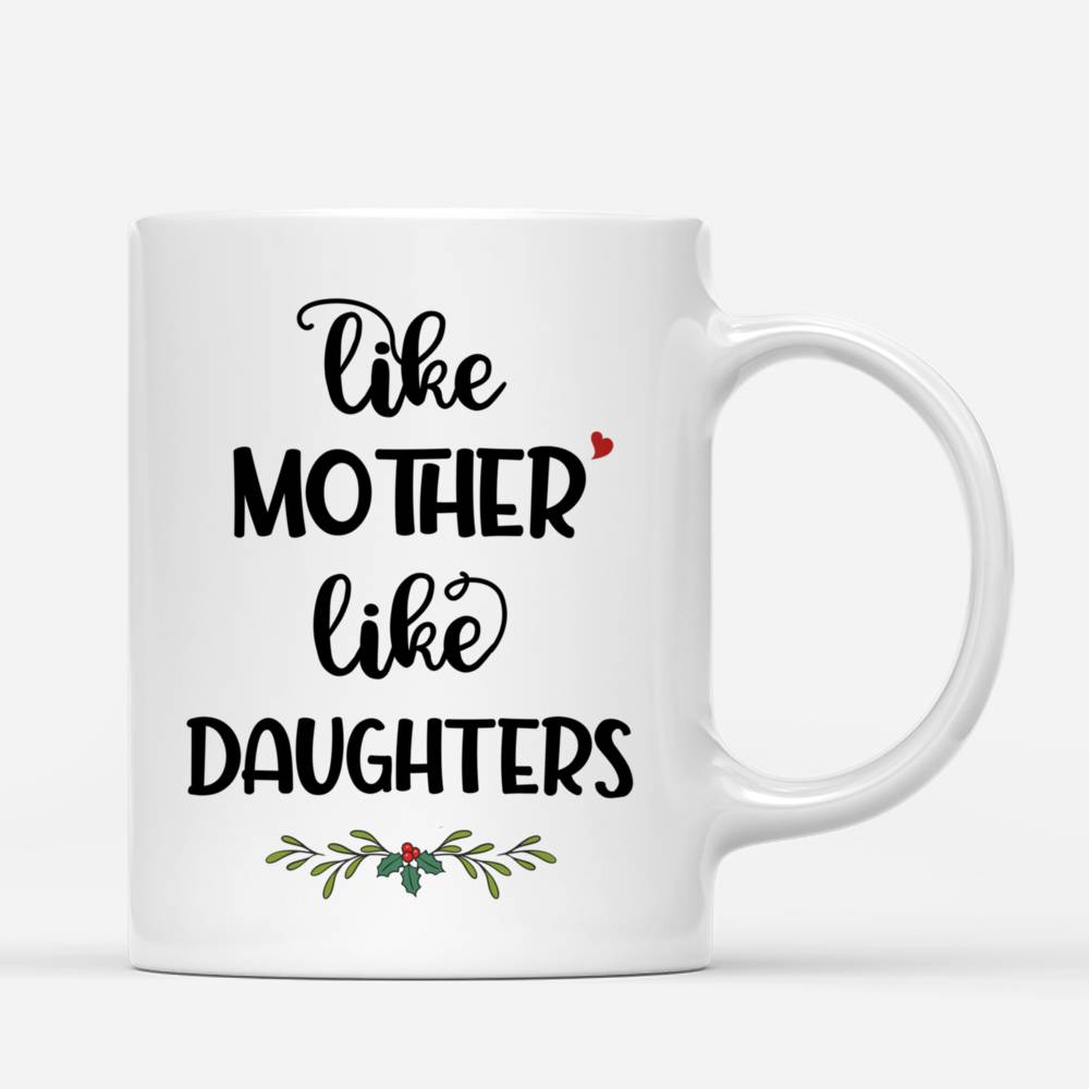 Personalized Mug - Mother & Daughter Xmas - Like Mother Like Daughters_2