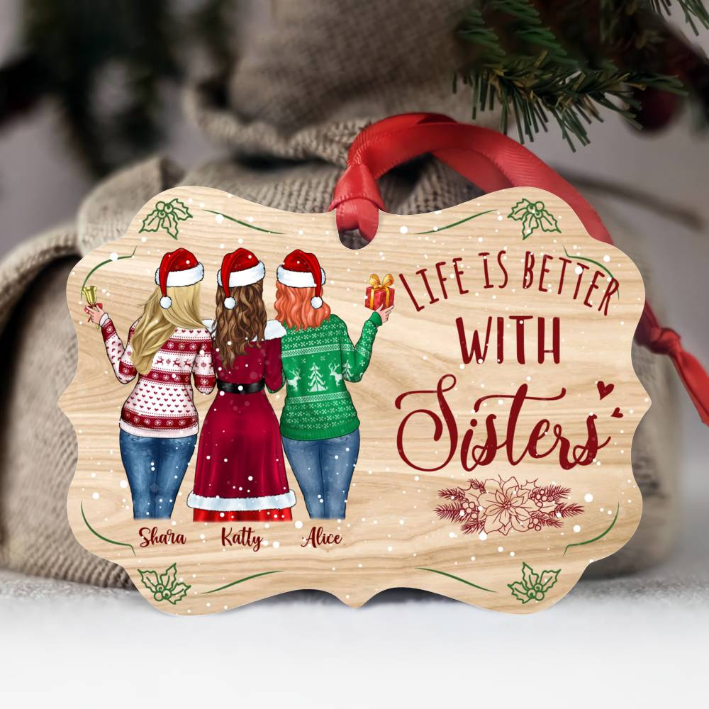 Personalized Xmas Ornament - Life Is Better With Sisters (5376)