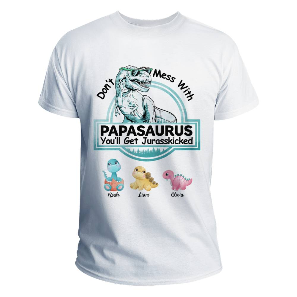 Personalized Shirt - Funny - Don't Mess With Papasaurus_2