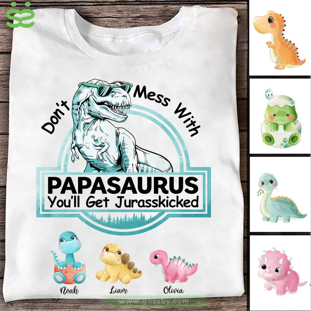 Personalized Shirt - Funny - Don't Mess With Papasaurus_1