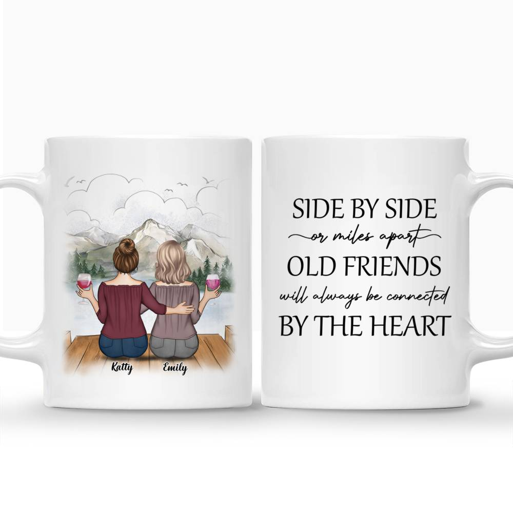Personalized Mug - Up to 5 Women - Side by side or miles apart Old Friends will always be connected by the heart_3