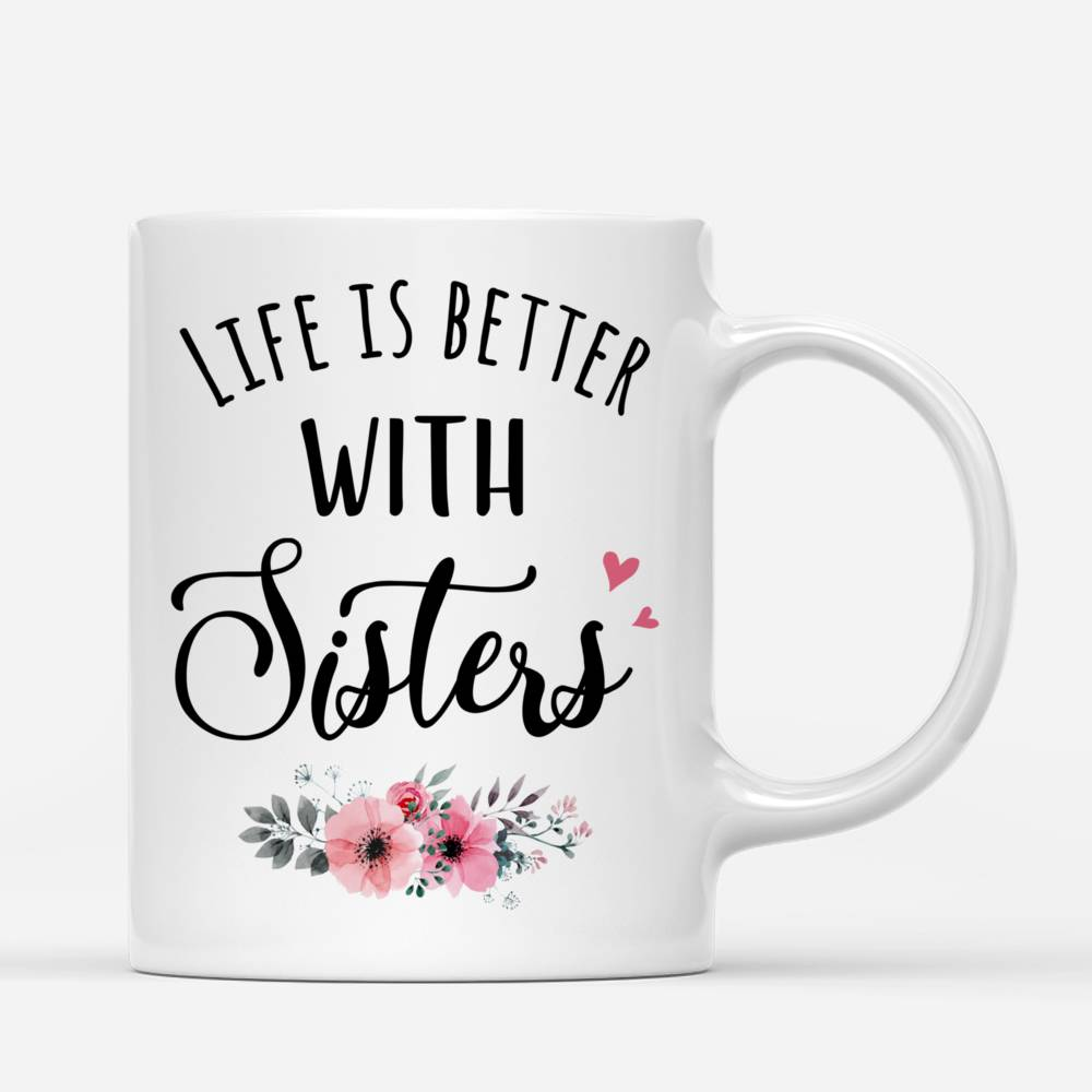 Personalized Mug - Up to 5 Sisters - Life is better with Sisters (Ver 1) - Love - Pink_2