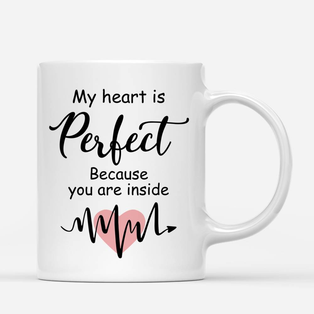 Personalized Mug - Couple - My Heart Is Perfect Because You Are Inside_2