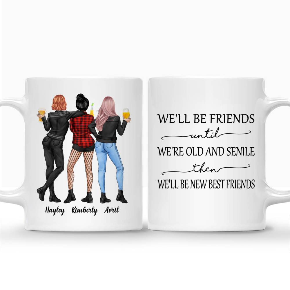 Personalized Mug - Rock Chicks - We'll Be Friends Until We're Old And Senile, Then We'll Be New Best Friends - Up to 4 Ladies_3