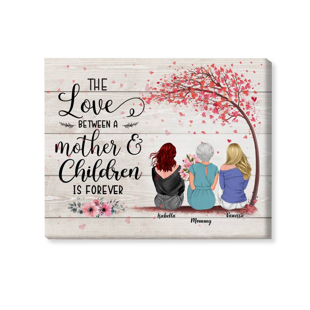 Personalized Wrapped Canvas - Mother & Daughters/Sons - The Love Between a Mother And Daughters is Forever 2D - Wooden Canvas/Ver 1_2