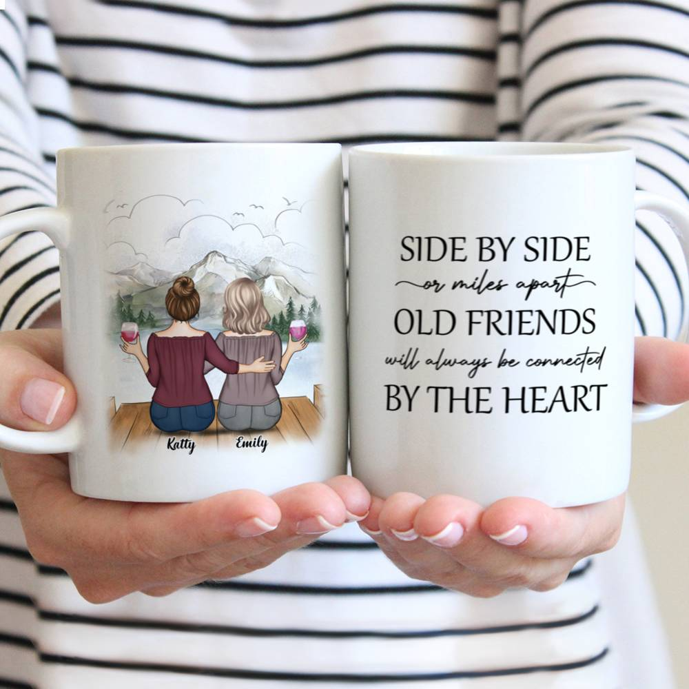 Personalized Mug - Up to 5 Women - Side by side or miles apart Old Friends will always be connected by the heart