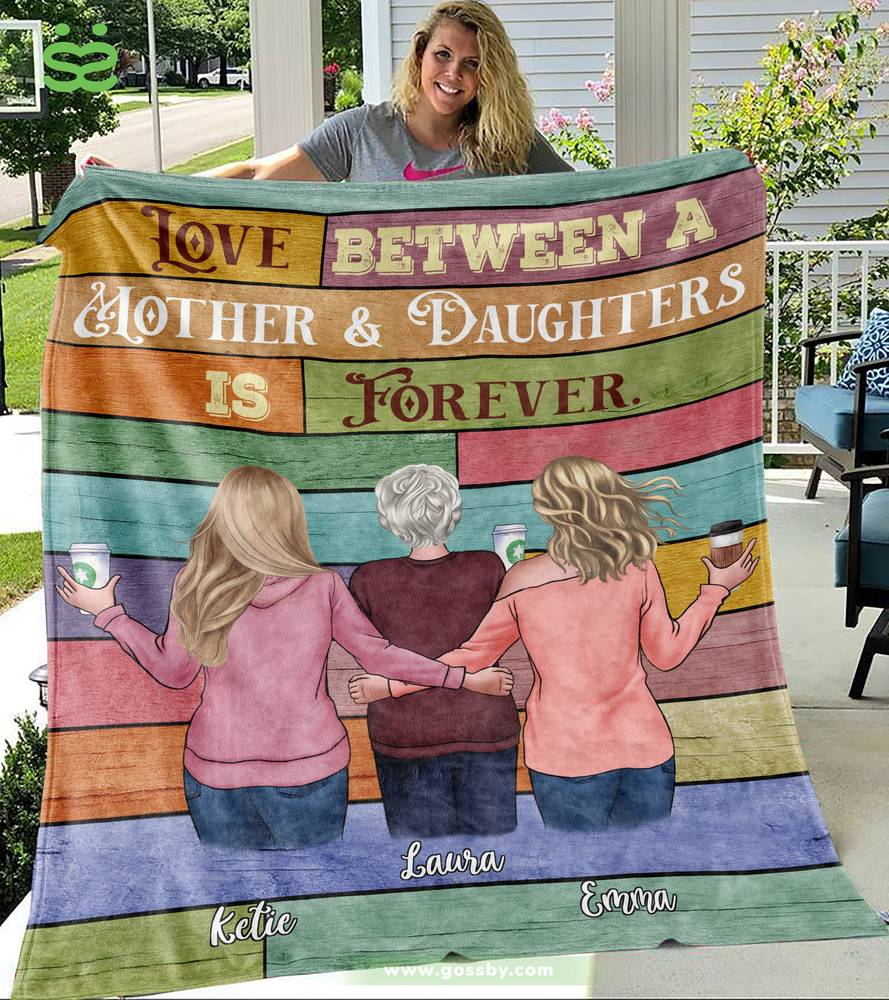 Personalized Blanket - Mother & Daughters - Love between a Mother and Daughters is forever (6731)